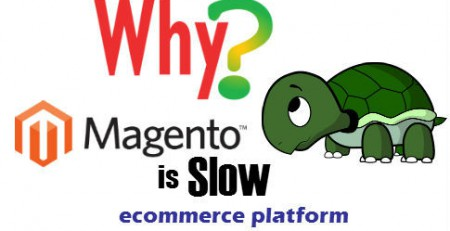 Why Magento is slow compare other ecommerce platform